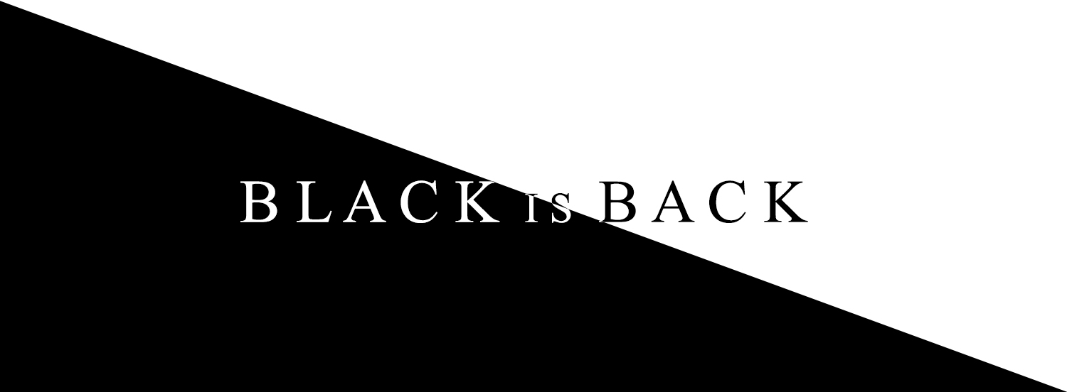 Black is back